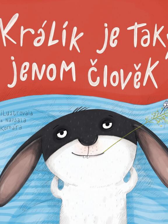 Králík je taky jenom člověk je roztomilá kniha pro děti